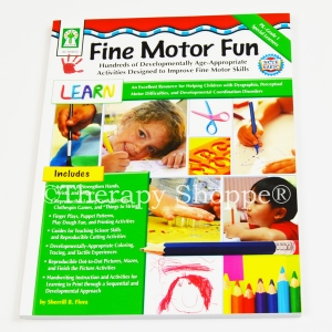 Fine Motor Fun: Hundreds of Developmentally Age-Appropriate Activities To Improve Fine Motor Skills