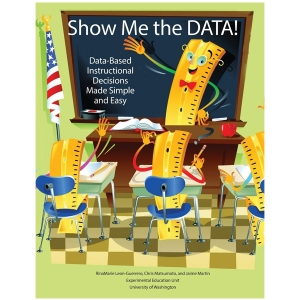 Super Sale Show Me the Data! Data-Based Instructional Decisions Made Simple Easy