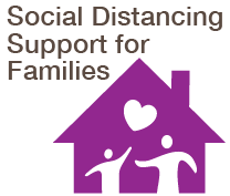 Social Distancing Support for Families